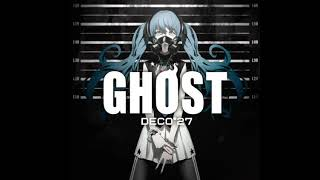 Life Sick ft. 初音ミク - Deco*27 「GHOST」