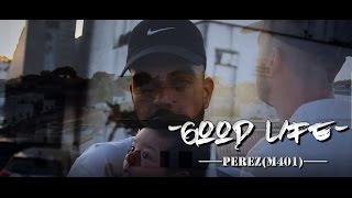Perez(M401) - Good Life