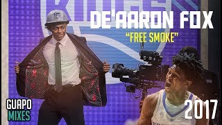 "De'Aaron Fox ▷ ""Free Smoke"" • 2017 College Mix ᴴᴰ"