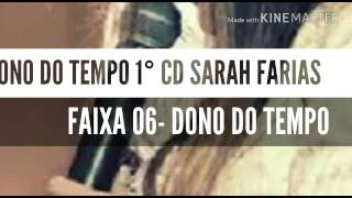 DONO DO TEMPO 1º CD SARAH FARIAS -FAIXA 06 - DONO DO TEMPO