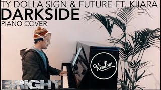 Ty Dolla $ign & Future ft. Kiiara - Darkside (Bright) (Piano Cover) +SHEETS