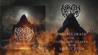 Between Life and Death - Embrace Death (feat. Hades and Steafan)