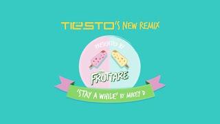 FRUTTARE's Stay A While - TIESTO Remix