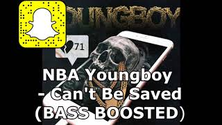 NBA Youngboy  - Can't Be Saved (BASS BOOSTED)