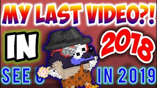GOOD BYE GUYS!? MY LAST VIDEO?! IN *2018* Bye GROWTOPIA! - Growtopia 2018
