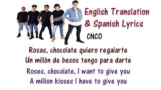 CNCO - Quisiera Lyrics English and Spanish