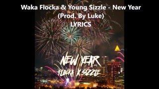 Waka Flocka & Young Sizzle: New Year LYRICS [HQ]