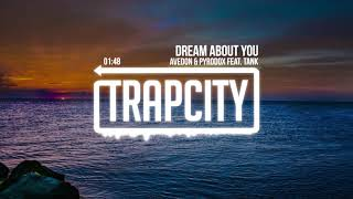 Avedon & Pyrodox - Dream About You (feat. Tank)