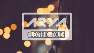 ARIZONA - Electric Touch (Arya Remix)