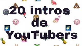 Imitando 20 intros de youtubers 💓