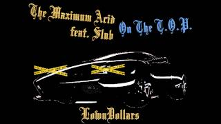 THE MAXIMUM ACID - ON THE T.O.P. FEAT. SLUB
