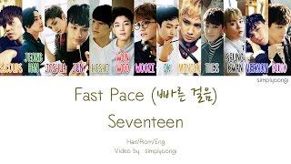 SEVENTEEN [세븐틴] - Fast Pace [빠른 걸음] (Color Coded Lyrics | Han/Rom/Eng)
