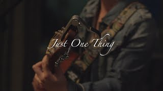 Just One Thing - Official Video