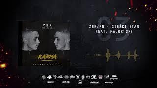 ZBR/RB-Ciężki Stan Feat. Major SPZ