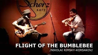 Flight of the Bumblebee - Violin & Guitar Duel /N R Korsakov/ - Peter Luha & Stano Paluch