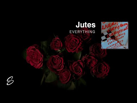 Jutes - Everything (Prod. Tarro)