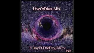 "D Boy Ft. DreDAY, J-Rev ""Live Or Die (A-Mix)"" [[Remix]]"