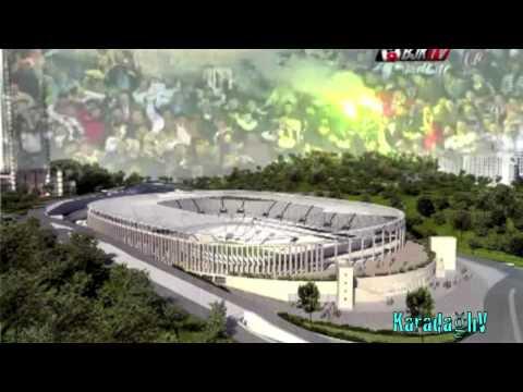 Beşiktaş'ın yeni Stad Projesi ve Özel Klibi 2013 (40 Bin kişilik)