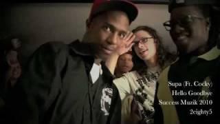 """Hello Goodbye""-Supa Ft. Cocky & Omar Gunz"
