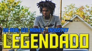 Da Real Gee Money - Industry (Legendado) PT-BR