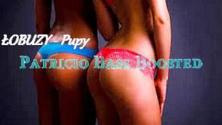 Łobuzy - Pupy (Patricio Bass Boosted)