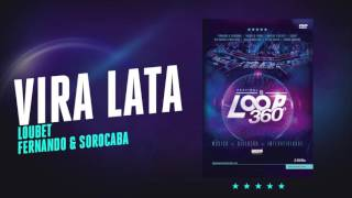 Loubet part.  Fernando & Sorocaba - Vira lata | Áudio Oficial DVD FS LOOP 360°