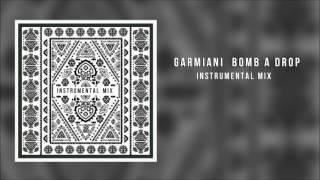 Garmiani - Bomb A Drop (Instrumental Mix)