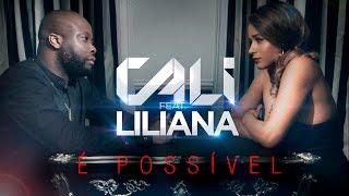 Cali Feat. Liliana - É Possível (Official Video UHD 4K)