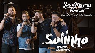 Juan Marcus e Vinícius - Solinho part. Zé Neto e Cristiano (DVD O melhor lugar do mundo)