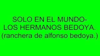 SOLO EN EL MUNDO- LOS HERMANOS BEDOYA