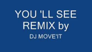 YOU 'LL SEE dance remix by dj move'it 2009