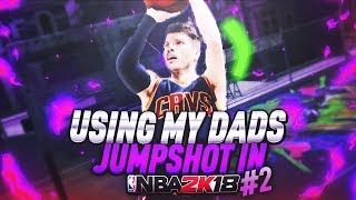 PART 2! USING MY DADS JUMPSHOT ON NBA 2K18! BEST JUMPSHOT OF THE YEAR