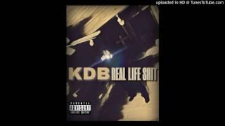 KDB - Real Life Shit
