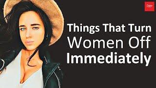 Things That Turn Women Off Immediately