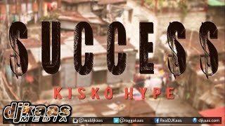Kisko Hype - Success ▶Studio 91 ▶Dancehall ▶Reggae 2015