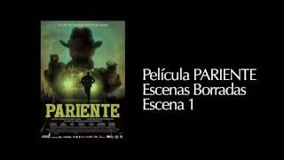 PARIENTE: Escenas Borradas:  Escena 01