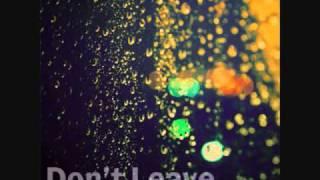 Danny Watts - Don't Leave (prod. BCK)
