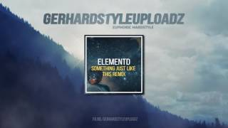 The Chainsmokers & Coldplay - Something Just Like This (ElementD Remix) (HQ FREE RELEASE)