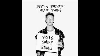 Justin Bieber - Sorry ( MIAMI TWINS Remix )  ELECTRO HOUSE - CLUB - RnB-EDM 2016