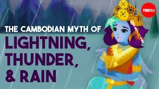 The Cambodian myth of lightning, thunder, and rain - Prumsodun Ok width=