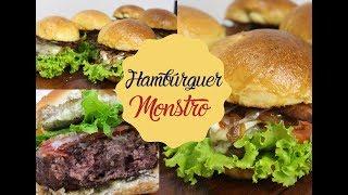 HAMBÚRGUER MONSTRO | Bem Vindos à Cozinha | Receita 109