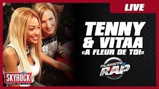 "Vitaa & Tenny ""A fleur de toi"" en live #PlanèteRap"