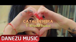CATALIN MIRA  - TI-AI PIERDUT BULETINUL ( OFFICIAL VIDEO 2017 )