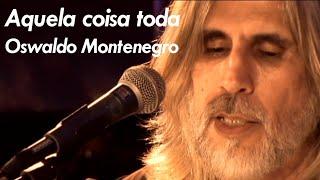 "Oswaldo Montenegro - ""Aquela coisa toda"" - DVD ""Intimidade"""