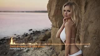 Fairlight feat. Mara - Sweet Harmony (Hip Deep Remix)