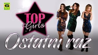 TOP GIRLS - Ostatni raz (Official Audio)