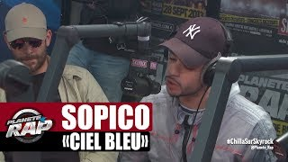 "Sopico ""Ciel Bleu"" en live #PlanèteRap"