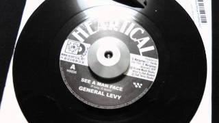 See A Man Face / General Levy (Heartical:Fade Away)