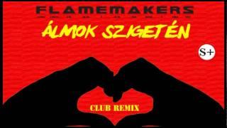 FlameMakers  - Álmok szigetén (club version) HIVATALOS - ízelítő