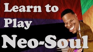 Neo-Soul Chords   Learn to Play Neo-Soul on Piano/Keyboard width=
